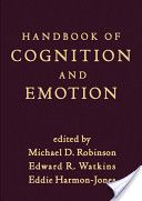 Handbook of cognition and emotion / edited by Michael D. Robinson, Edward R. Watkins, Eddie Harmon-Jones