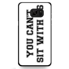 You Can't Sit With Us White TATUM-12164 Samsung Phonecase Cover For Samsung Galaxy Note 7