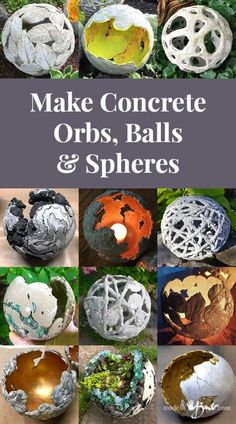 Make Concrete Orbs, Balls & Spheres - Made By Barb - many tutorialsYou can find Concrete garden and more on our website.Make Concrete Orbs, Balls & Spheres - Made B. Diy Concrete Planters, Cement Art, Concrete Crafts, Concrete Art, Concrete Garden, Concrete Casting, Concrete Molds, Wall Planters, Garden Spheres