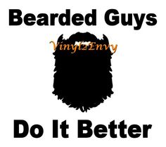 Bearded Guys Do It Better   Car Decal   Vinyl Car Decal, Window Decal,