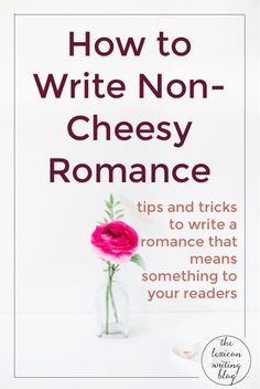 We all love love. Write smart, meaningful romance with my tips and tricks for…