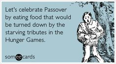 Let's celebrate Passover by eating food that would be turned down by the starving tributes in the Hunger Games.