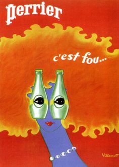 French poster by Bernard Villemot (1911-1989), ca. 1976, Perrier c'est fou..., #Perrier