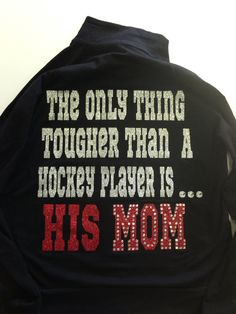 Hockey mom jacket by The Bling Factory on Etsy. If I ever have a kid who plays hockey, I want this! Or if a certain cousins little kid decides to actually play hockey Im getting it for her! Hockey Room, Hockey Teams, Hockey Players, Hockey Stuff, Hockey Decor, Montreal Canadiens, Quotes Girlfriend, Hockey Quotes, Goalie Quotes