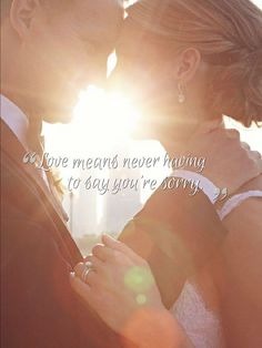 """Love means never having to say you're sorry.""  www.wedetiquette.com Wedding planning & event Management"