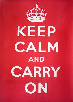 Poster produced by the British Government during world war II to keep the people calm.