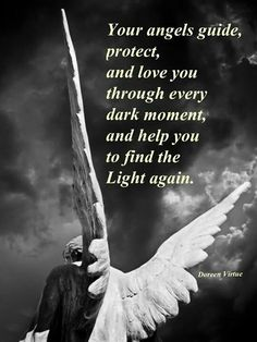 We all have our own Guardian Angel whether we believe in them or not.