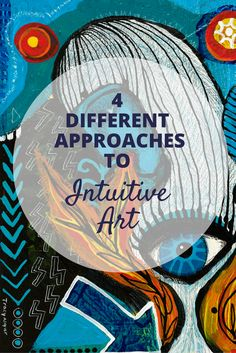4 Different Approaches to Intuitive Art (tutorial)