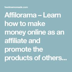 Affilorama – Learn how to make money online as an affiliate and promote the products of others | Highly Underrated Websites