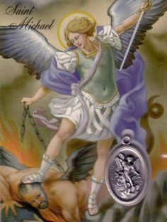 Saint Michael the Archangel, defend us in battle. Be our protection against the wickedness and snares of the devil. May God rebuke him, we humbly pray; and do Thou, O Prince of the Heavenly Host, by the Divine Power of God, cast into hell Satan and all the evil spirits who roam throughout the world seeking the ruin of souls.+++Amen.