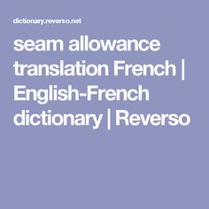 seam allowance translation French | English-French dictionary | Reverso