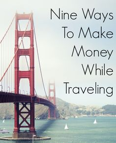 9 Ways To Make Money While Traveling http://diversifiedfinances.com/9-ways-make-money-traveling/