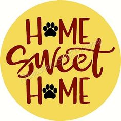 Home Sweet Home Paw print Doorhanger Door hanger -Reusable Mylar Stencil, Dog Sign Stencils Sweet Home, Welcome Banner, Sign Stencils, Dog Signs, Door Hangers, Doors, Prints, Design, Home Decor
