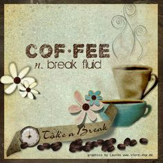 """No better """"break"""" fluid in the world! Coffee Talk, I Love Coffee, Coffee Break, Best Coffee, Morning Coffee, Coffee Cups, Coffee Coffee, Coffee Girl, Coffee Quotes"""