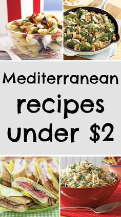 Easy to make Mediterranean recipes under $2!