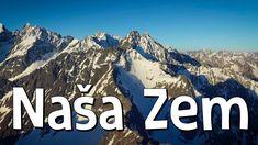 Smejko a Tanculienka - Naša Zem - YouTube Nasa, Earth Day Activities, Bratislava, Rock Climbing, Mount Everest, Mountains, Education, Fishing, Outdoors