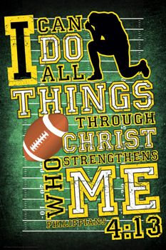 Football Prayer (Philippians Motivational Poster - I Can Do All Things Through Christ Who Strengthens Me. I love this verse and the poster. What a great gift idea for the Christian football fan. Football Rooms, Football Cheer, Football Season, Football Stuff, Football Mom Quotes, Football Posters, Football Motivation, Football Shirts, Softball