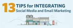 13 Marketing Tips for Integrating Email and Social Media