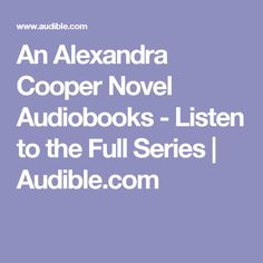 An Alexandra Cooper Novel Audiobooks - Listen to the Full Series | Audible.com