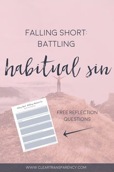 falling short, habitual sin, dealing with habitual sin, christian living, sin, gospel, scripture, bible study, loving God, christian blogger, faith blogger, #transparencyblog #devotions #writetheword