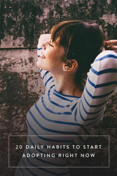 20 Daily Habits to Start Adopting Right Now via @PureWow