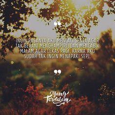 Ku berharap suatu saat nanti kau yang akan temaniku pada senja selanjutnya.  Kiriman dari @yolandafarhan  #berbagirasa  #yangterdalam  #quote  #poetry  #poet  #poem  #puisi  #sajak