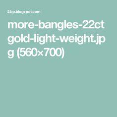 more-bangles-22ctgold-light-weight.jpg (560×700)