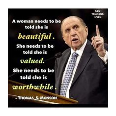 Thank you President Monson for finally stating what most girls need to hear! Prophet Quotes, Gospel Quotes, Mormon Quotes, Lds Quotes, Religious Quotes, Uplifting Quotes, Quotable Quotes, Spiritual Quotes, Great Quotes