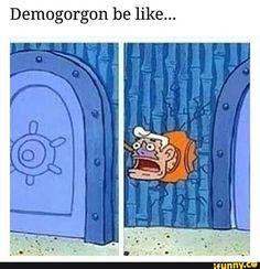 Stranger Things Demogorgon...  hahahahahahahahahahahahahahahahahahahaha