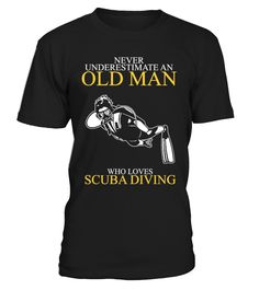 Never Underestimate -  Scuba Diving  Funny scuba diving T-shirt, Best scuba diving T-shirt