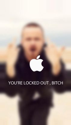"iPhone Wallpaper - Jesse Pinkman - ""You're locked out, Bitch!"" Breaking Bad I love it!"