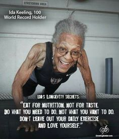 Eat for nutrition. Do what you need to do; not what you want to do. Exercise daily + love yourself