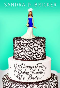 Always the Baker, Never the Bride!!  Such a cute story based in Roswell.