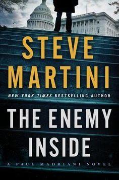 The Enemy Inside.A Paul Madriani Novel. By Steve Martini. Call # MCN F MAR