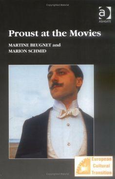 Proust at the Movies (Studies in European Cultural Transition) by Martine Beugnet et al., http://www.amazon.com/dp/0754635414/ref=cm_sw_r_pi_dp_W2-ttb15B34TM/175-7658572-3547653