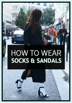 Socks and Sandals Are Happening: 10 Ways to Rock the Trend This Spring Fashion Socks, Fashion 101, Dark Fashion, Latest Fashion Trends, Love Fashion, Spring Sandals, Socks And Sandals, Style Challenge, Style Guides
