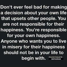 Life Quotes : We are responsible for us and as long as we are not hurting others or taking awa. - About Quotes : Thoughts for the Day & Inspirational Words of Wisdom Great Quotes, Quotes To Live By, Me Quotes, Motivational Quotes, Inspirational Quotes, People Quotes, Leader Quotes, Cover Quotes, Bitch Quotes