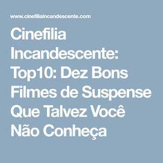 Cinefilia Incandescente: Top10: Dez Bons Filmes de Suspense Que Talvez Você Não Conheça