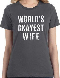 Wedding Gift Word's Okayest Wife Womens T Shirt Wife by ebollo, $14.95