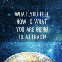 Our feelings are our point of attraction!