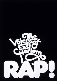 """""""The Voices Of East Harlem Rap!"""" poster by Herb Lubalin Study Center Types Of Lettering, Lettering Design, Logo Design, Type Design, Design Web, Typography Letters, Typography Poster, Herb Lubalin, Rap Quotes"""