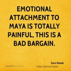 guru-nanak-quote-emotional-attachment-to-maya-is-totally-painful-this.jpg (289×289)
