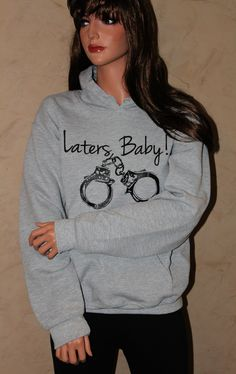 """Quote """"Laters, Baby"""" Inspired by Fifty Shades of Grey -  Athletic Heather GREY Hoodie SIZE LARGE. $25.00, via Etsy."""