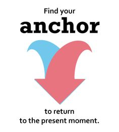 Find your anchor to return to the present moment. #quote #focus