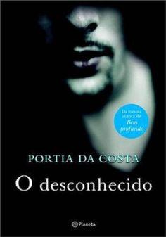 Românticos e Eróticos  Book: Portia Da Costa - O Desconhecido
