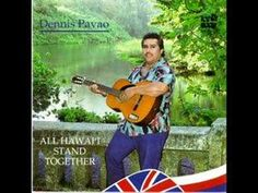 denni pavao, aloha hawaii, songs, youtube, hawaiian music, playlists, hawaii music, lei playlist, dennis pavao