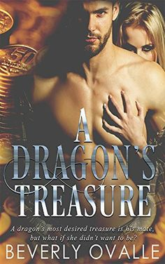 A Dragon's Treasure by Beverly Ovalle https://www.amazon.com/dp/B071ZPYWGH/ref=cm_sw_r_pi_dp_x_6KZrzb0BJPGY9