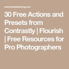30 Free Actions and Presets from Contrastly | Flourish | Free Resources for Pro Photographers