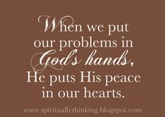 """When we put our problems in God's hands, He puts His peace in our hearts."" Customizable printable"
