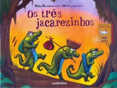Os três jacarezinhos                                                                                                                                                                                 Mais Fairy Tales For Kids, 9 Year Olds, Educational Games, Spanish Language, Stories For Kids, Great Books, Games For Kids, Storytelling, Poems